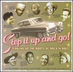 Step It Up and Go! Tearing Up the Roots of Rock 'N Roll - Various Artists