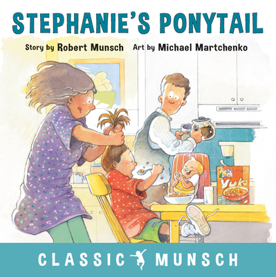 Stephanie's Ponytail - Munsch, Robert
