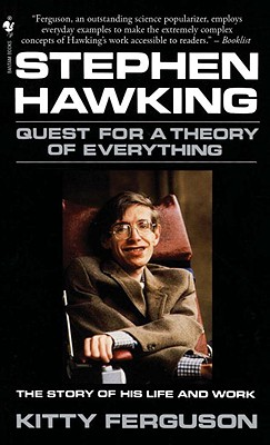 Stephen Hawking: A Quest for the Theory of Everything - Ferguson, Kitty