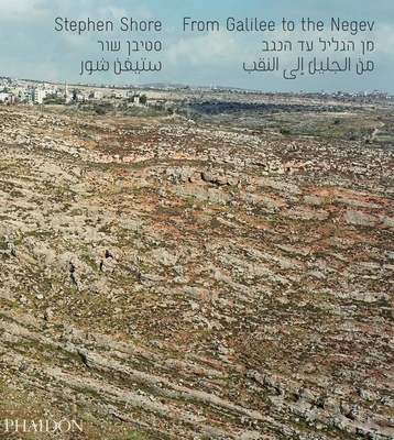 Stephen Shore: From Galilee to the Negev - Shore, Stephen, Edd