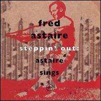 Steppin' Out: Astaire Sings - Fred Astaire
