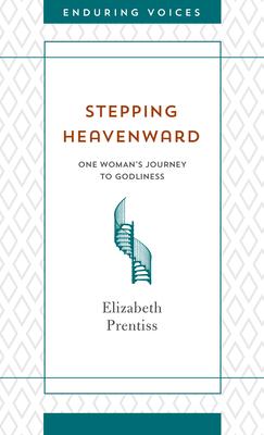 Stepping Heavenward - Prentiss, Elizabeth
