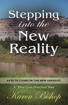 Stepping Into the New Reality - Bishop, Karen