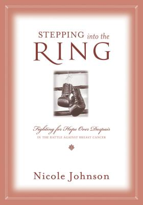 Stepping Into the Ring - Johnson, Nicole