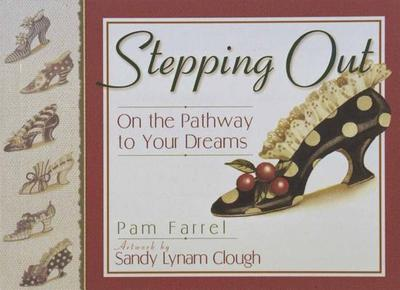 Stepping Out: On the Pathway to Your Dreams - Farrel, Pam