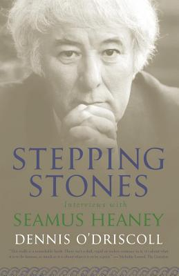 Stepping Stones: Interviews with Seamus Heaney - O'Driscoll, Dennis