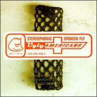 Stereophonic Spanish Fly - The Ugly Americans