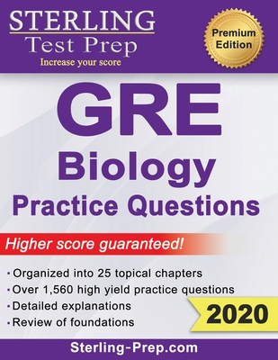 Sterling Test Prep GRE Biology Practice Questions: High Yield GRE Biology Questions with Detailed Explanations - Prep, Sterling Test