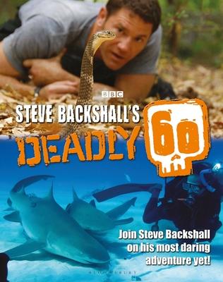 Steve Backshall's Deadly 60 - Backshall, Steve