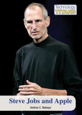 Steve Jobs and Apple - Nakaya, Andrea C