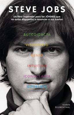 Steve Jobs: Un Libro Inspirador Para los Jovenes Que No Estan Dispuestos A Renunciar A Sus Suenos - Blumenthal, Karen