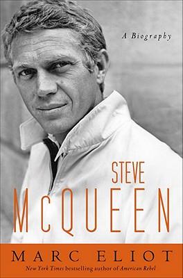 Steve McQueen: A Biography - Eliot, Marc