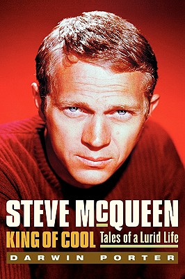 Steve McQueen King of Cool: Tales of a Lurid Life - Porter, Darwin