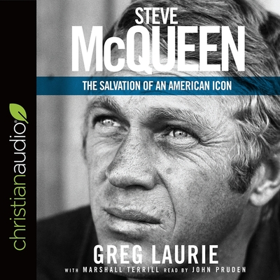 Steve McQueen: The Salvation of an American Icon - Laurie, Greg, and Terrill, Marshall, and Pruden, John (Read by)