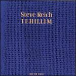 Steve Reich: Tehillim - Bob Becker (percussion); Cheryl Bensman Rowe (soprano); Chris Finckel (cello); Christopher Finckel (cello); Edmund Niemann (organ); Ellen Bardekoff (horn); Garry Kvistad (percussion); Gary Schall (percussion); Glen Velez (percussion); Jay Clayton (alto)