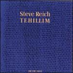 Steve Reich: Tehillim - Bob Becker (percussion); Cheryl Bensman Rowe (soprano); Chris Finckel (cello); Christopher Finckel (cello);...