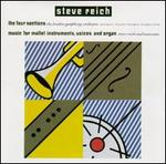 Steve Reich: The Four Sections; Music for Mallet Instruments, Voices and Organ