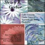 Steven R. Gerber: Cello Concerto; Violin Concerto; Serenade for String Orchestra