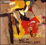 Steven Ricks: Mild Violence