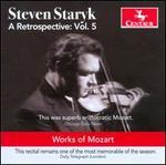 Steven Staryk: A Retrospective, Vol. 5 - Works of Mozart