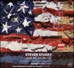 Steven Stucky: American Muse: Rhapsodies; Concerto for Orchestra