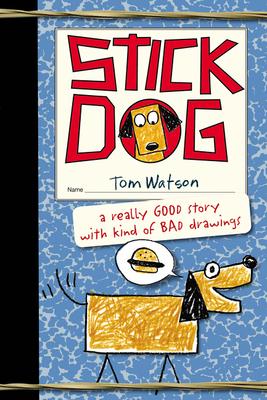 Stick Dog - Watson, Tom