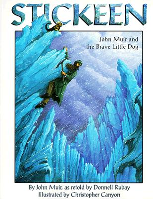 Stickeen: John Muir and the Brave Little Dog - Muir, John