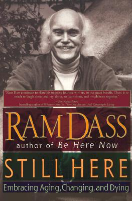 Still Here: Embracing Aging, Changing, and Dying - Dass, Ram