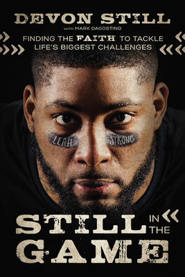 Still in the Game: Finding the Faith to Tackle Life's Biggest Challenges - Still, Devon, and Dagostino, Mark