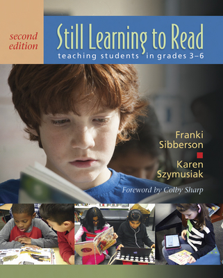 Still Learning to Read, 2nd Edition: Teaching Students in Grades 3-6 - Sibberson, Franki, and Szymusiak, Karen
