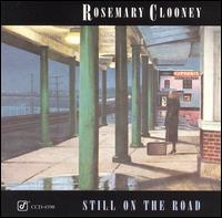 Still on the Road - Rosemary Clooney