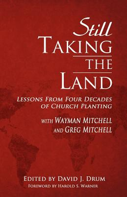 Still Taking the Land - Drum, David J (Editor), and Mitchell, Wayman (Contributions by), and Mitchell, Greg (Contributions by)