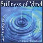 Stillness of Mind Vol. 1: Immersion