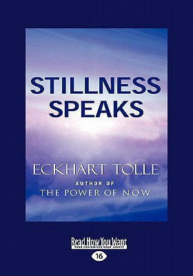Stillness Speaks (Easyread Large Edition) - Tolle, Eckhart