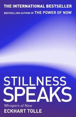 Stillness Speaks - Tolle, Eckhart