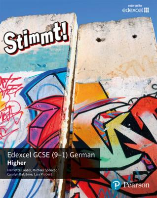Stimmt! Edexcel GCSE German Higher Student Book - Lanzer, Harriette, and Spencer, Michael, and Batstone, Carolyn