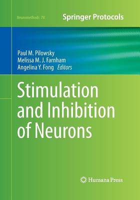 Stimulation and Inhibition of Neurons - Pilowsky, Paul M (Editor), and Farnham, Melissa M J (Editor), and Fong, Angelina Y (Editor)