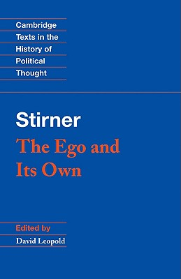 Stirner: The Ego and its Own - Stirner, Max, and Leopold, David (Editor)