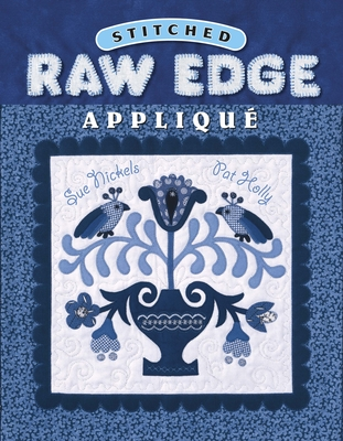 Stitched Raw Edge Applique - Nickels, Sue, and Holly, Pat
