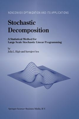 Stochastic Decomposition: A Statistical Method for Large Scale Stochastic Linear Programming - Higle, Julia L