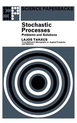 Stochastic Processes Problems and Solutions - Takacs, L