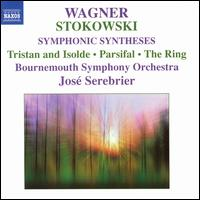 Stokowski: Wagner Symphonic Syntheses - Bournemouth Symphony Orchestra; José Serebrier (conductor)
