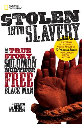 Stolen Into Slavery: The True Story of Solomon Northup, Free Black Man - Fradin, Dennis Brindell, and Fradin, Judith