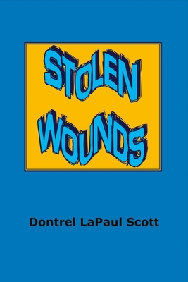 Stolen Wounds - Scott, Dontrel