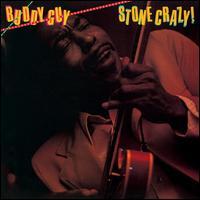 Stone Crazy! - Buddy Guy