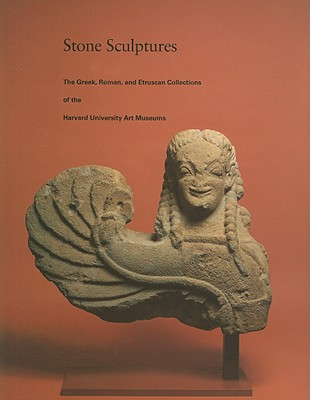 Stone Sculptures: The Greek, Roman, and Etruscan Collections of the Harvard University Art Museums - Vermeule, Cornelius C, and Brauer, Amy