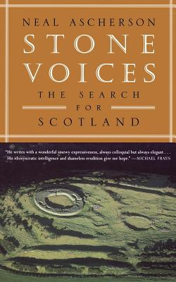 Stone Voices: The Search for Scotland - Ascherson, Neal