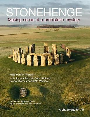 Stonehenge: Making Sense of a Prehistoric Mystery - Parker Pearson, Mike, and Pollard, Joshua, and Richards, Colin