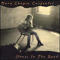 Stones in the Road - Mary Chapin Carpenter