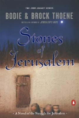 Stones of Jerusalem: A Novel of the Struggle for Jerusalem - Thoene, Bodie, Ph.D., and Thoene, Brock, Ph.D.